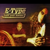 E-Type - Hold Your Horses [CDM] '1999