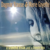 Dagmar Krause & Marie Goyette - A Scientific Dream And A French Kiss '1998