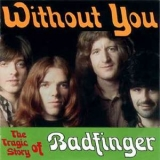 Badfinger - Without You - The Tragic Story Of Badfinger '2000