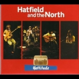 Hatfield And The North - Hattitude '2006