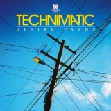 Technimatic - Desire Paths (Beatport Edition) '2014