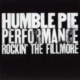Humble Pie - Performance: Rockin' The Fillmore '1971
