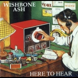 Wishbone Ash - Here To Hear '1989