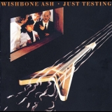 Wishbone Ash - Just Testing '1980