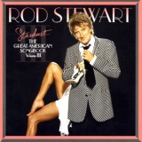 Rod Stewart - Stardust - Great American Songbook - Volume III '2004