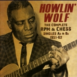 Howlin' Wolf - The Complete RPM & Chess Singles As & Bs 1951-62 '2014