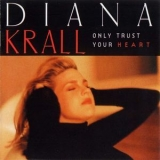 Diana Krall - Only Trust Your Heart '1995