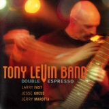 Tony Levin Band - Double Espresso (1 Of 2) '2002