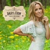 Sheryl Crow - Feels Like Home '2013