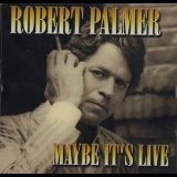Robert Palmer - Maybe It's Live '1982