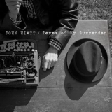 John Hiatt - Terms Of My Surrender '2014