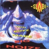 Slade - You Boyz Make Big Noize '1986