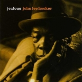 John Lee Hooker - Jealous (Remastered 2007) '1986