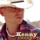 Kenny Chesney - The Road And The Radio '2005