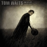 Tom Waits - Mule Variations '1999