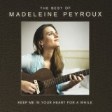 Madeleine Peyroux - Keep Me In Your Heart For A While: The Best Of Madeleine Peyroux (2CD) '2014
