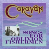 Caravan - Songs For Oblivion Fishermen '1998