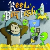 Reel Big Fish - Monkeys For Nothin' And The Chimps For Free '2007