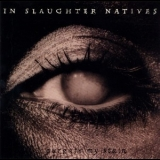 In Slaughter Natives - Purgate My Stain '1996