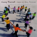 Kenny Burrell & The Boys Choir Of Harlem - Love Is The Answer '1998