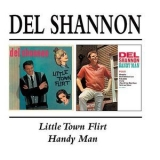 Del Shannon - Little Town Flirt / Handy Man '1963