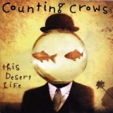 Counting Crows - This Desert Life '1999