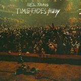 Neil Young - Time Fades Away (2004 Reissue) '1973