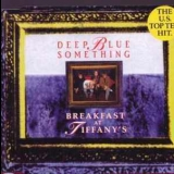 Deep Blue Something - Breakfast At Tiffany's (CDS) '1996