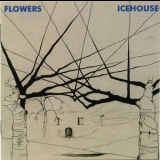 Icehouse - Flowers (remastered 2002) '1980