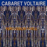 Cabaret Voltaire - Percussion Force '1991