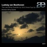 Ludwig Van Beethoven - The Late String Quartets, Op. 130 & Grosse Fuge, Op. 133 '2014