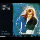 Blue System - Love Me On The Rocks [CDS] '1989