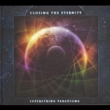 Closing The Eternity - Superstring Paradigma '2013