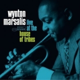 Wynton Marsalis - Live At The House Of Tribes '2005