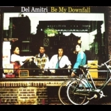 Del Amitri - Be My Downfall [CDS] '1992