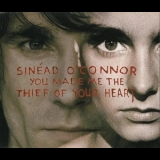 Sinead O'Connor - You Made Me The Thief Of Your Heart [CDS] '1993