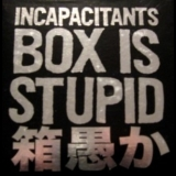 Incapacitants - Stupid Is Stupid (Studio Edition) '2009