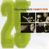 Yellowjackets - Twenty Five '2006