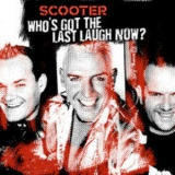 Scooter - Who's Got The Last Laugh Now? '2005