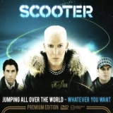 Scooter - Jumping All Over The World - Whatever You Want (2CD) '2008