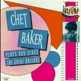 Chet Baker - Chet Baker Plays And Sings The Great Ballads '1992