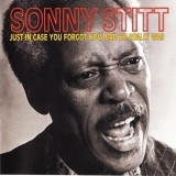 Sonny Stitt - Just In Case You Forgot How Bad He Really Was '2003