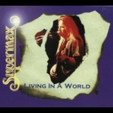 Supermax - Living In A World (Something In My Heart - 1986) '1996