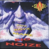 Slade - You Boyz Make Big Noize (Remaster 2007) '1987