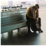 Glen Campbell - By The Time I Get To Phoenix '1967
