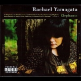 Rachael Yamagata - Elephants...Teeth Sinking Into Heart '2008