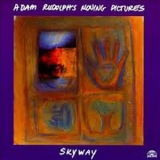 Adam Rudolph's Moving Pictures - Skyway '1994