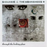 Siouxsie And The Banshees - Through The Looking Glass '1987