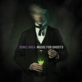 Sonic Area - Music For Ghosts '2012
