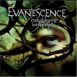 Evanescence - Anywhere But Home '2004
